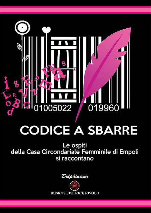 """""""Codice a sbarre. Le ospiti della Casa Circondariale Femminile di Empoli si raccontano"""": agli Agostiniani la presentazione del volume curato da Patrizia Tellini"""