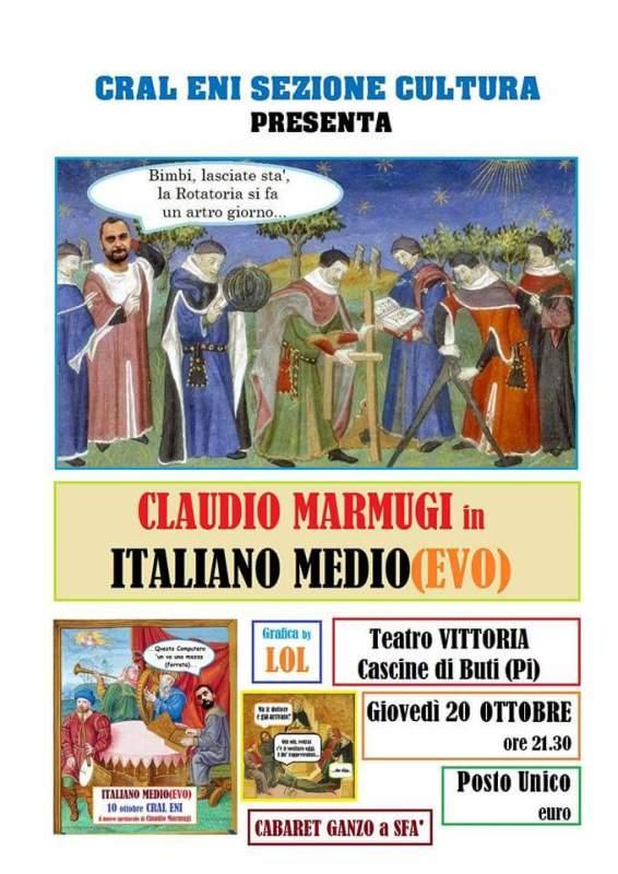 """Claudio Marmugi in """"Italiano medio-evo"""" al Teatro Vittoria di Cascine di Buti"""