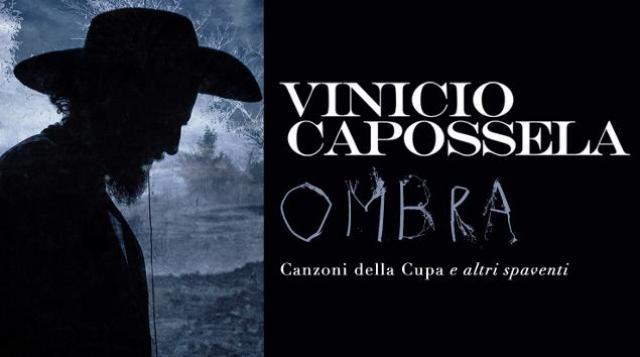 Vinicio Capossela Ombra Canzoni della Cupa e altri spaventi al Teatro Verdi