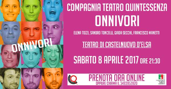 """""""Onnivori"""": la Compagnia Quintessenza in scena al Teatro di Castelnuovo d'Elsa"""