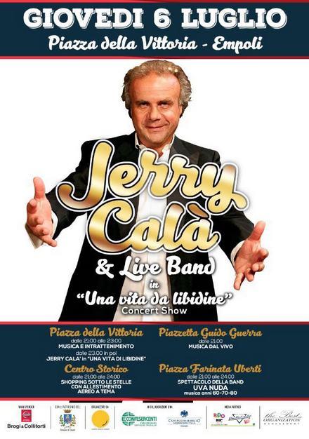 """In Piazza della Vittoria arriva """"Una vita da libidine"""": Jerry Cala & Live Band a Empoli"""