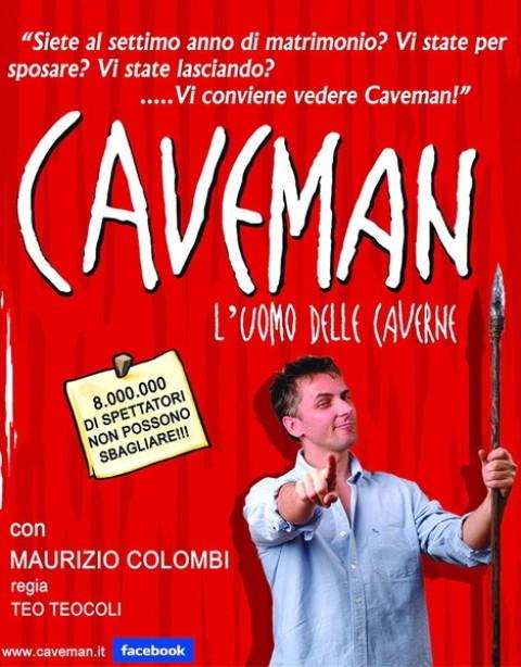 Grande successo per Caveman l'uomo delle caverne con Maurizio Colombi per la quarta stagione con due date al Teatro Puccini
