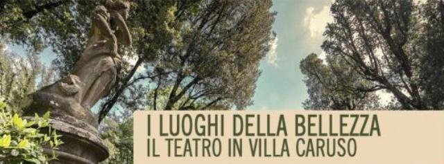 I luoghi della bellezza. Il teatro a Villa Caruso