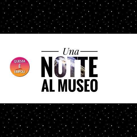 Una Notte al Museo. Passeggiata notturna alla scoperta dei tesori d'arte della nostra città con l'Associazione Questa è Empoli