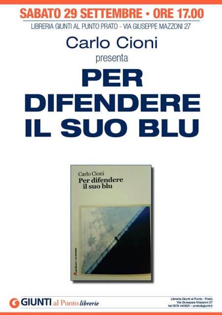 Carlo Cioni presenta il suo primo libro Per difendere il suo blu presso la Libreria Giunti punto Prato