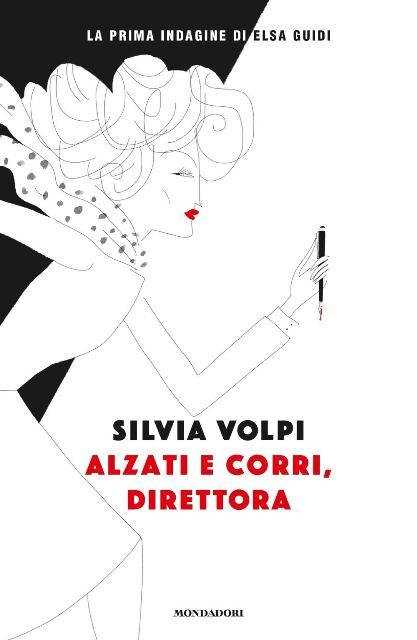 Esordio in giallo per Silvia Volpi con Alzati e corri, direttora. Tornano così i Caffè Letterari