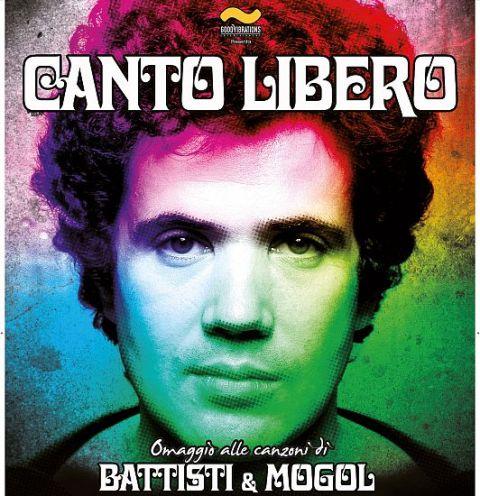 Canto Libero Omaggio a Battisti & Mogol al Tuscany Hall