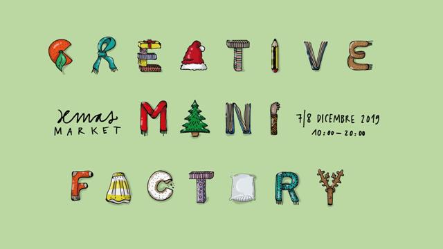 Creative Mani-Factory 2019. Il Christmas Market di Manifattura Tabacchi dedicato ad artigianato e design