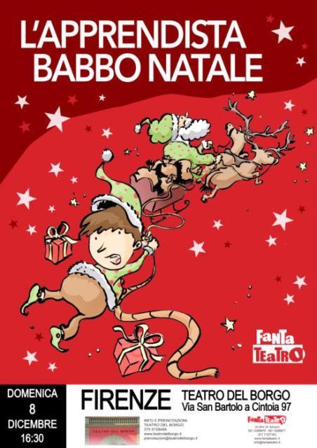 Apprendista Di Babbo Natale.Firenze L Apprendista Di Babbo Natale Al Teatro Del Borgo Tempo Libero Toscana Eventi Sagre Mostre Della Toscana