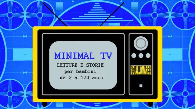 Minimal TV: la tv via web di Giallo Mare racconta storie e favole ai bambini