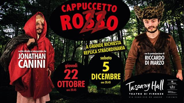 Cappuccetto Rozzo con Jonathan Canini al Tuscany Hall in replica a dicembre